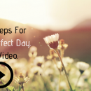 Four Simple Step For The Perfect Day Video