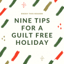 Nine Tips For A Guilt Free Holiday