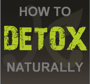 How To Naturally Detox