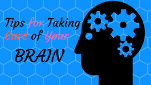 Tips for Taking Care of Your Brain